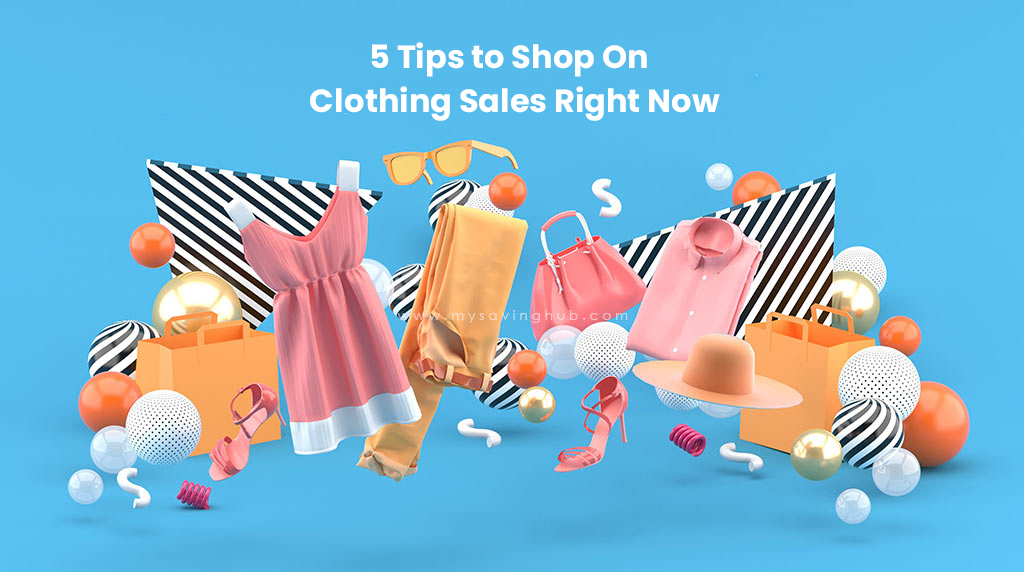 5 Tips to Shop on Clothing Sales Right Now