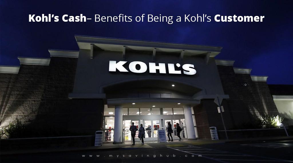 Kohls Cash Benefits of Being a Kohls Customer