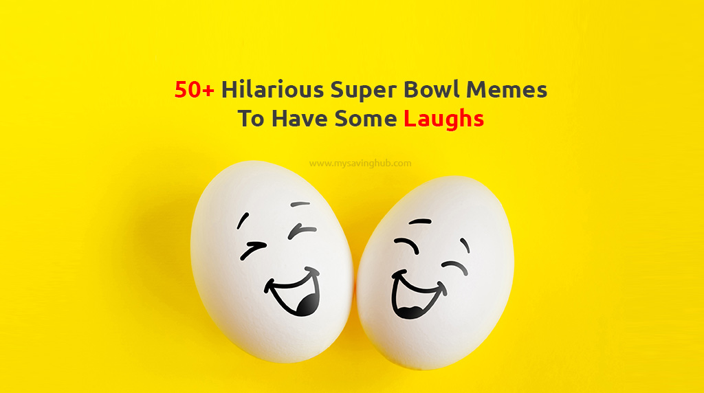 50+ Hilarious Super Bowl Memes To Have Some Laughs