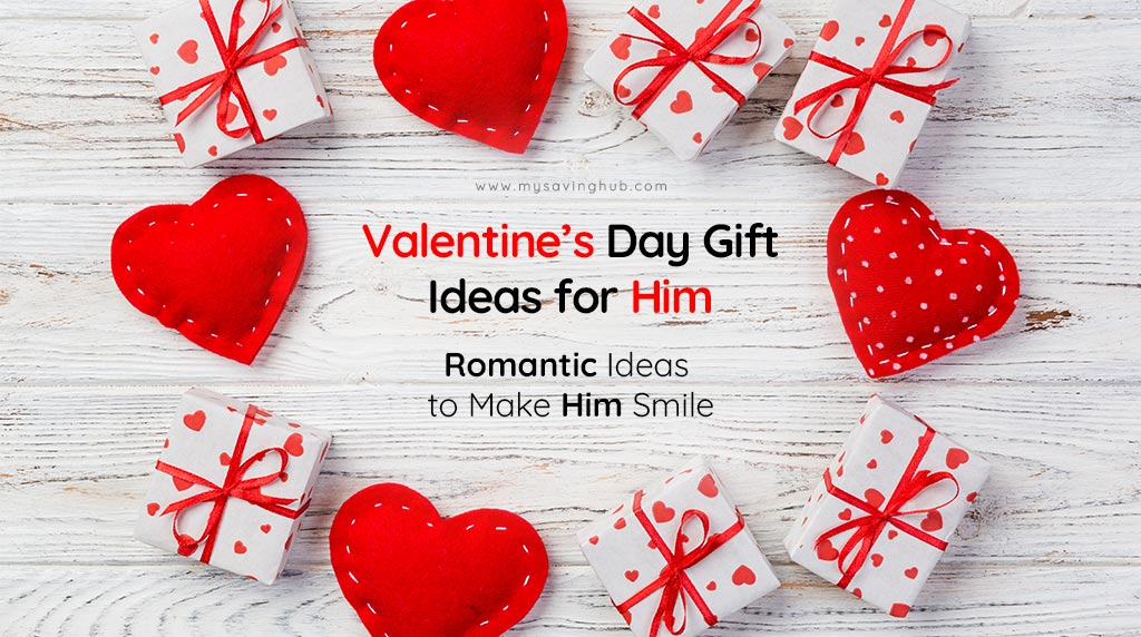 Valentines Day Gift Ideas for Him Romantic Ideas to Make Him Smile