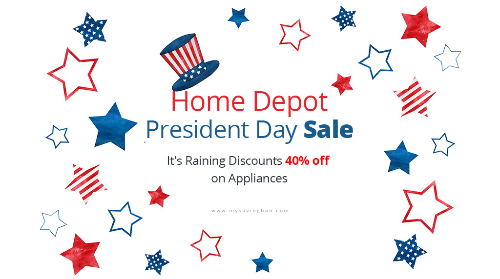 Home Depot President Day Sale – It's Raining Discounts 40% off on Appliances