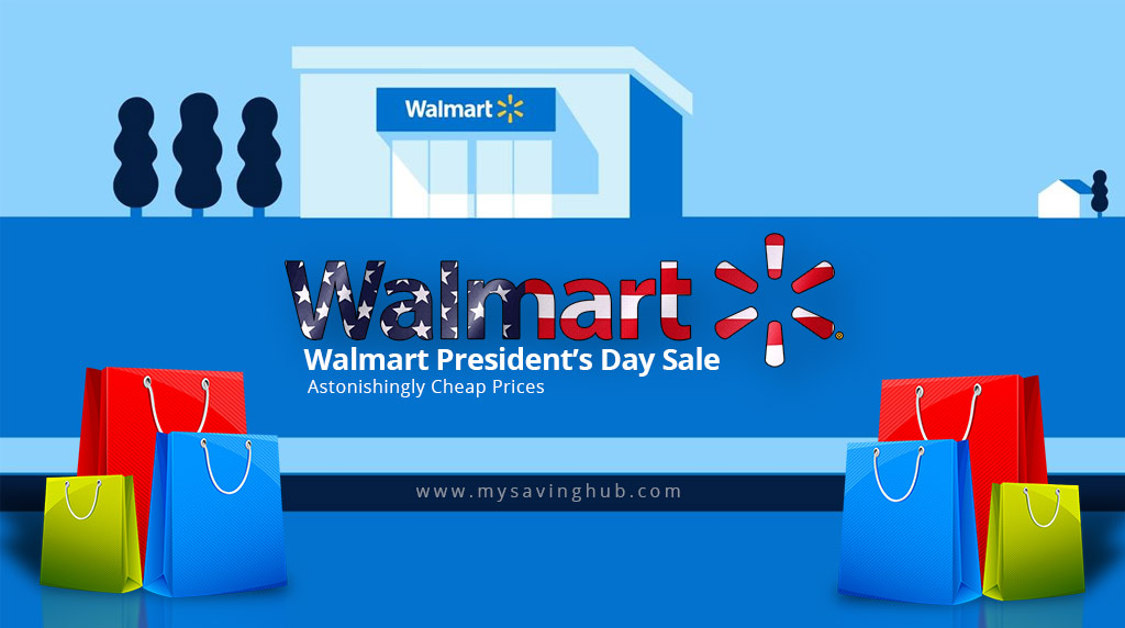 Walmart President's Day Sale – Astonishingly Cheap Prices