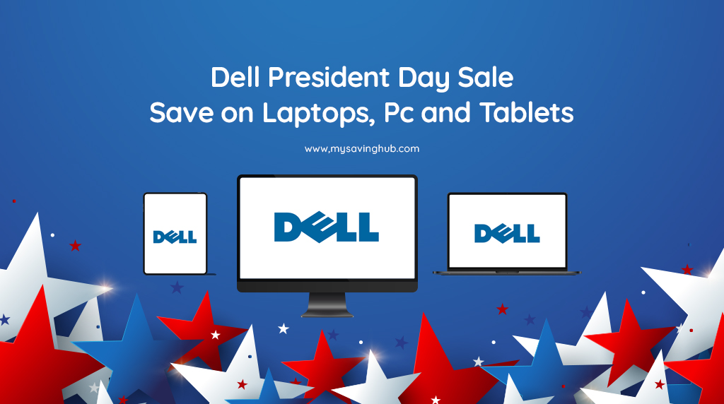 Dell President Day Sale | Gaming Desktops, PC, Laptop and Tablets