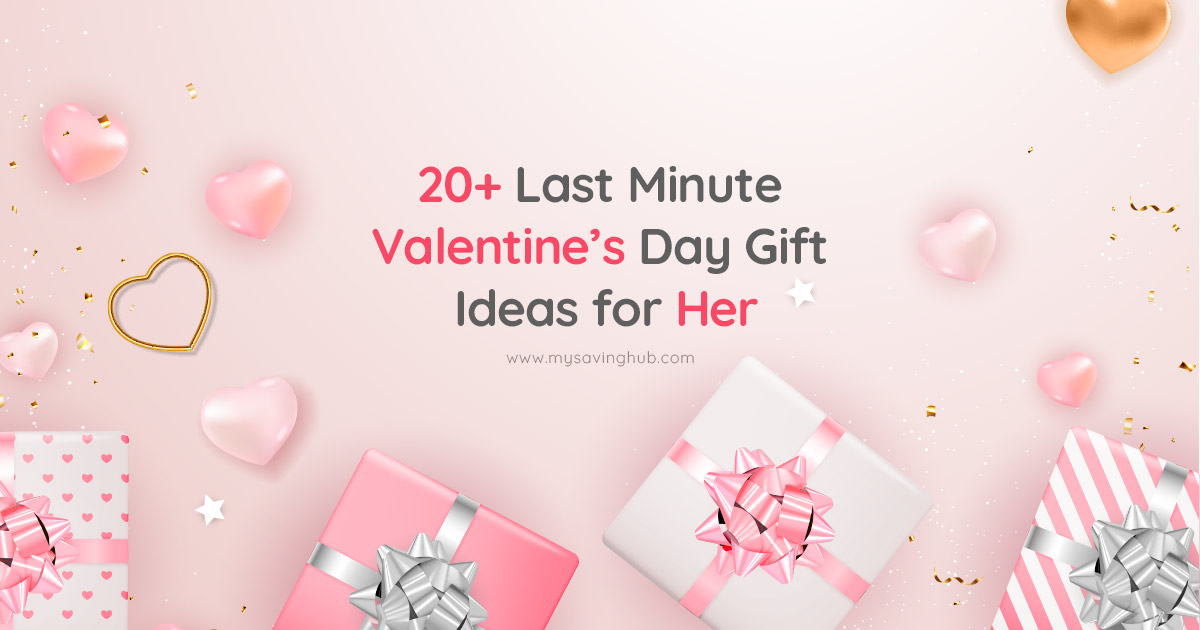 20+ Last Minute Valentines Day Gift Ideas for Her
