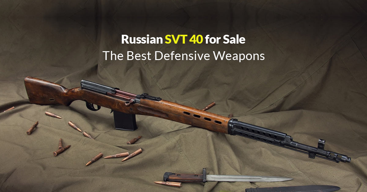 Russian SVT 40 for Sale The Best Defensive Weapons