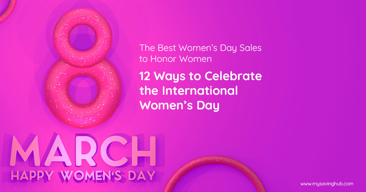 The Best Women's Day Sales to Honor Women: 12 Ways to Celebrate the International Women's Day