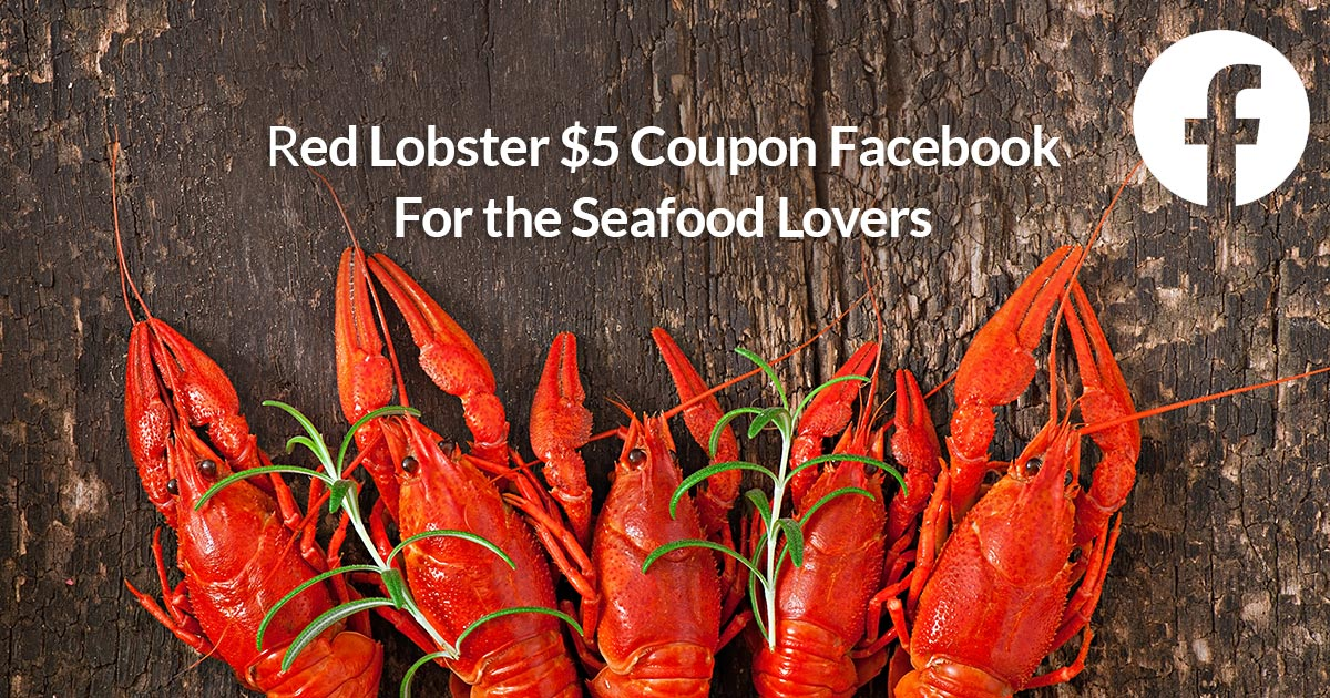 Red Lobster $5 Coupon Facebook For the Seafood Lovers