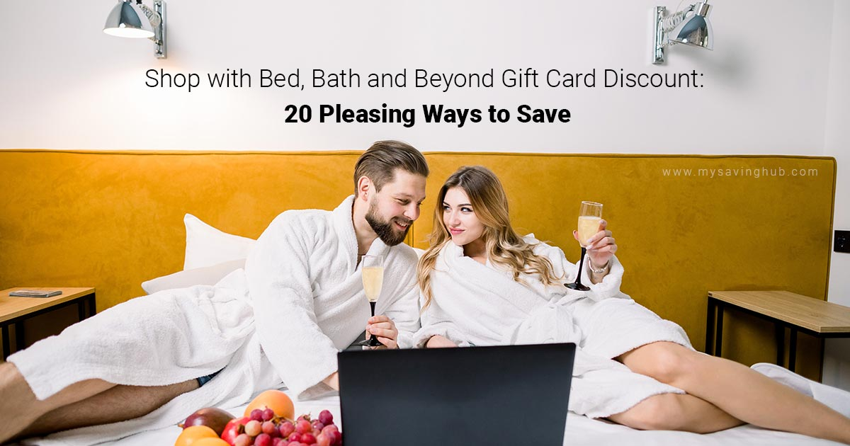 Shop with Bed, Bath and Beyond Gift Card Discount: 20 Pleasing Ways to Save