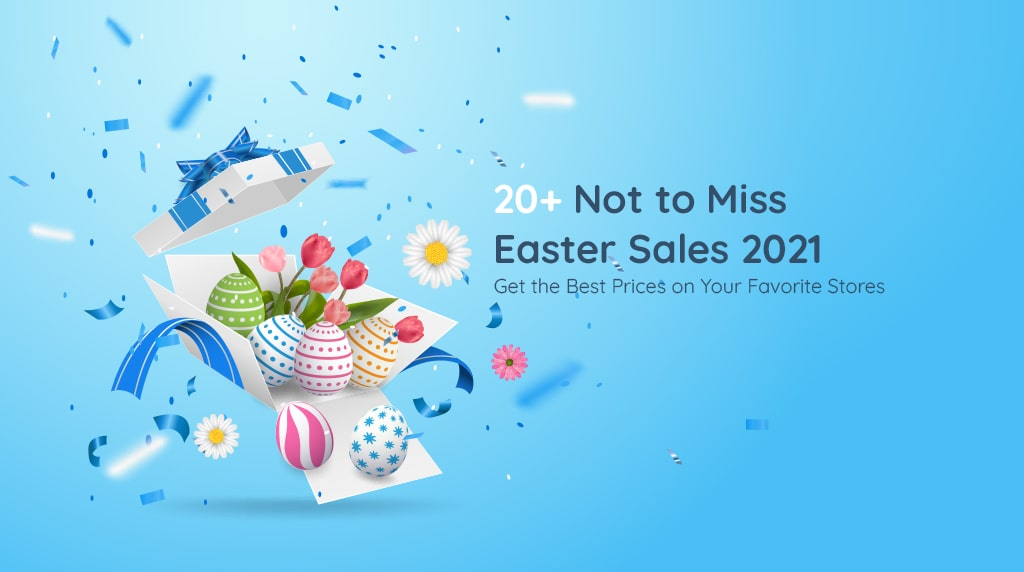 20+ Not to Miss Easter Sales 2021: Get the Best Prices on Your Favorite Stores