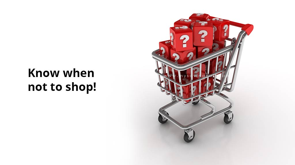 know when not to shop