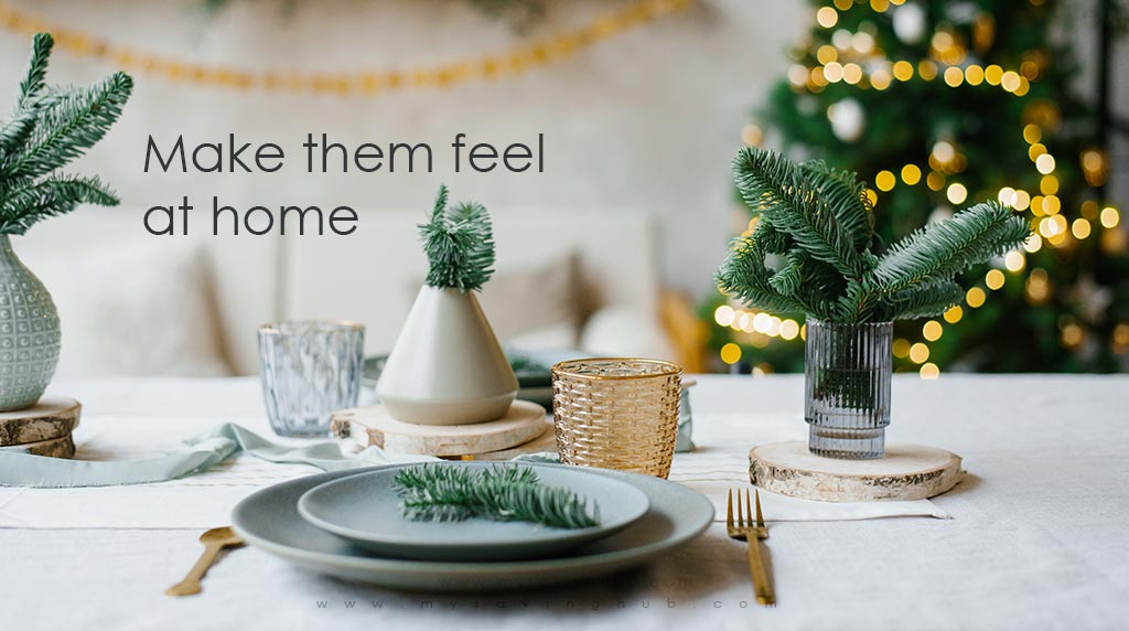make them feel at home