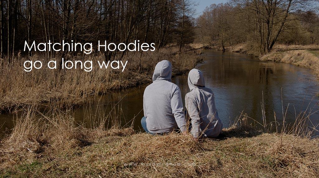 matching hoodies go a long way