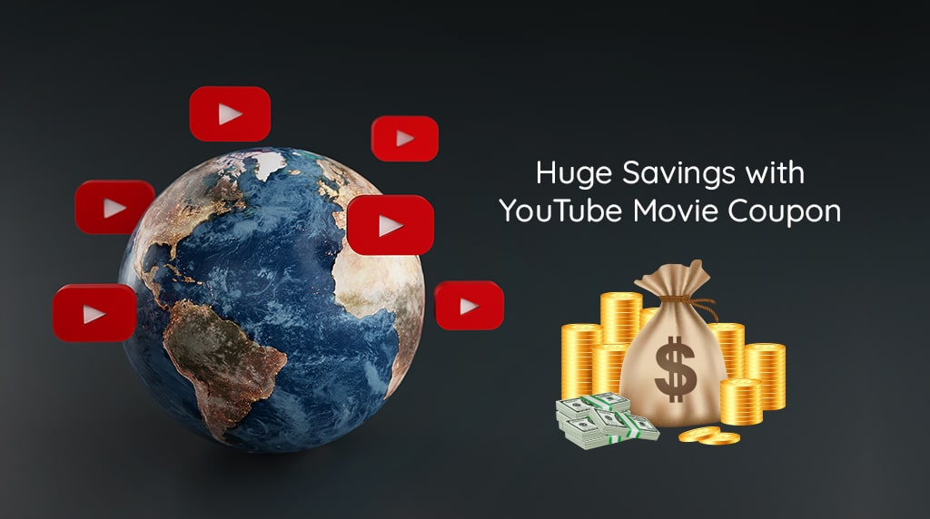 youtube movie coupon huge savings
